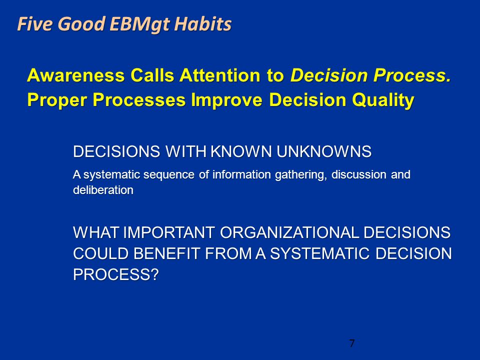 Five Good EBMgt Habits Awareness Calls Attention to Decision Process.