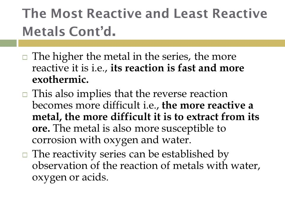 The Most Reactive and Least Reactive Metals Cont'd.