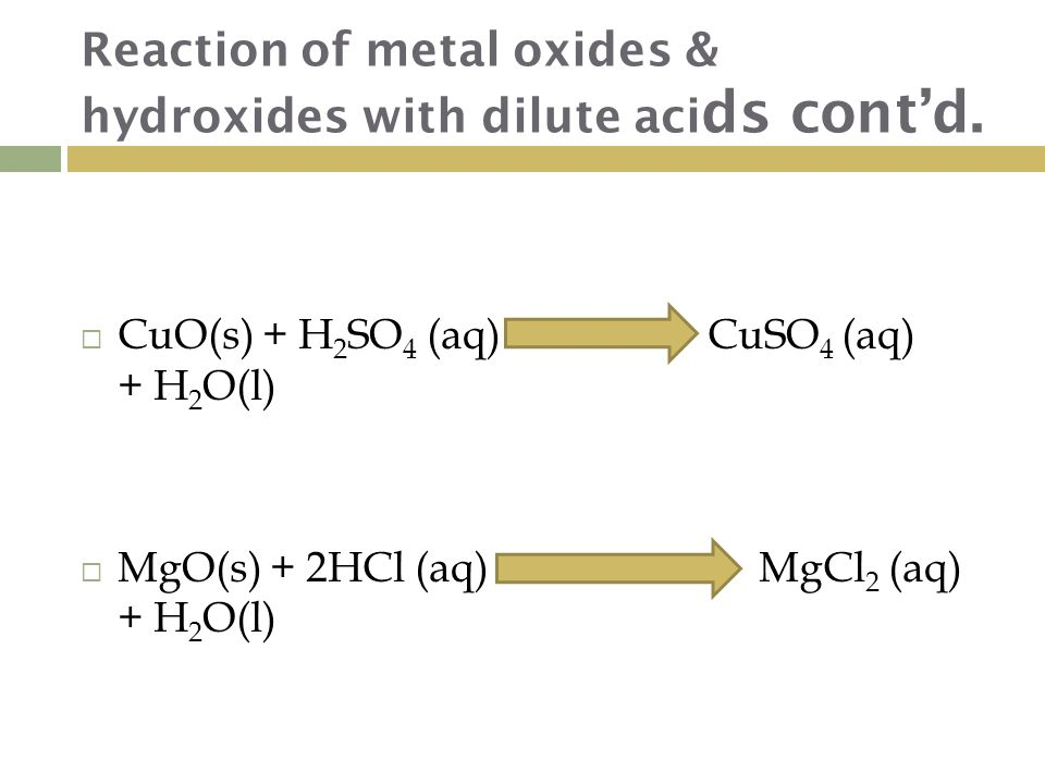 Reaction of metal oxides & hydroxides with dilute aci ds cont'd.