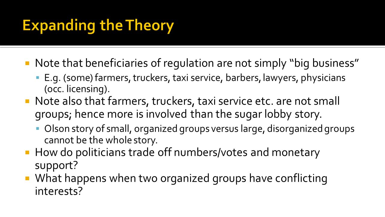 " Note that beneficiaries of regulation are not simply ""big business""  E.g. (some) farmers, truckers, taxi service, barbers, lawyers, physicians (occ"