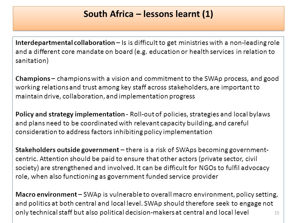 South Africa – lessons learnt (1) Interdepartmental collaboration – Is is difficult to get ministries with a non-leading role and a different core mandate on board (e.g.