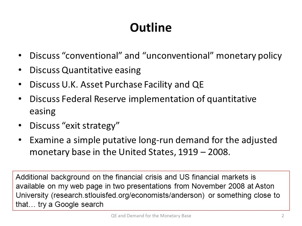 Outline Discuss conventional and unconventional monetary policy Discuss Quantitative easing Discuss U.K.