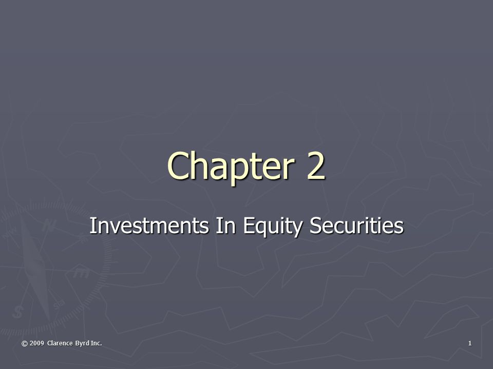 © 2009 Clarence Byrd Inc.21 Available For Sale Example ► Sale Of Investment January 1, 2009DebitCredit Cash [(1,000)($13.00)] $13,000 Other Comprehensive Income – Reclassification2,000 Investments ($10,000 + $2,000)$12,000 Investment Income (Net Income)3,000