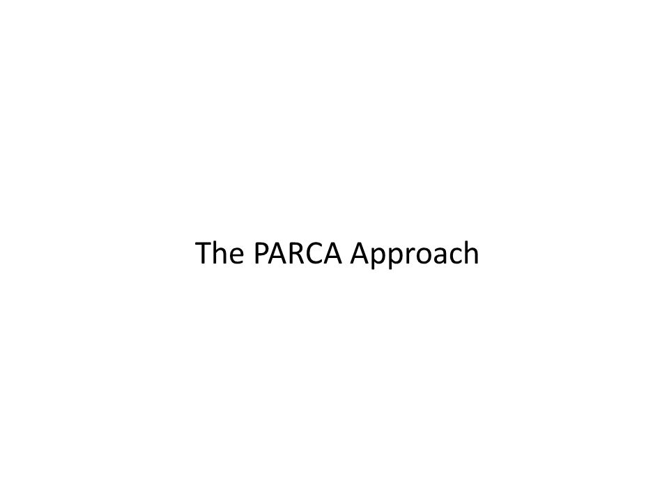 The PARCA Approach