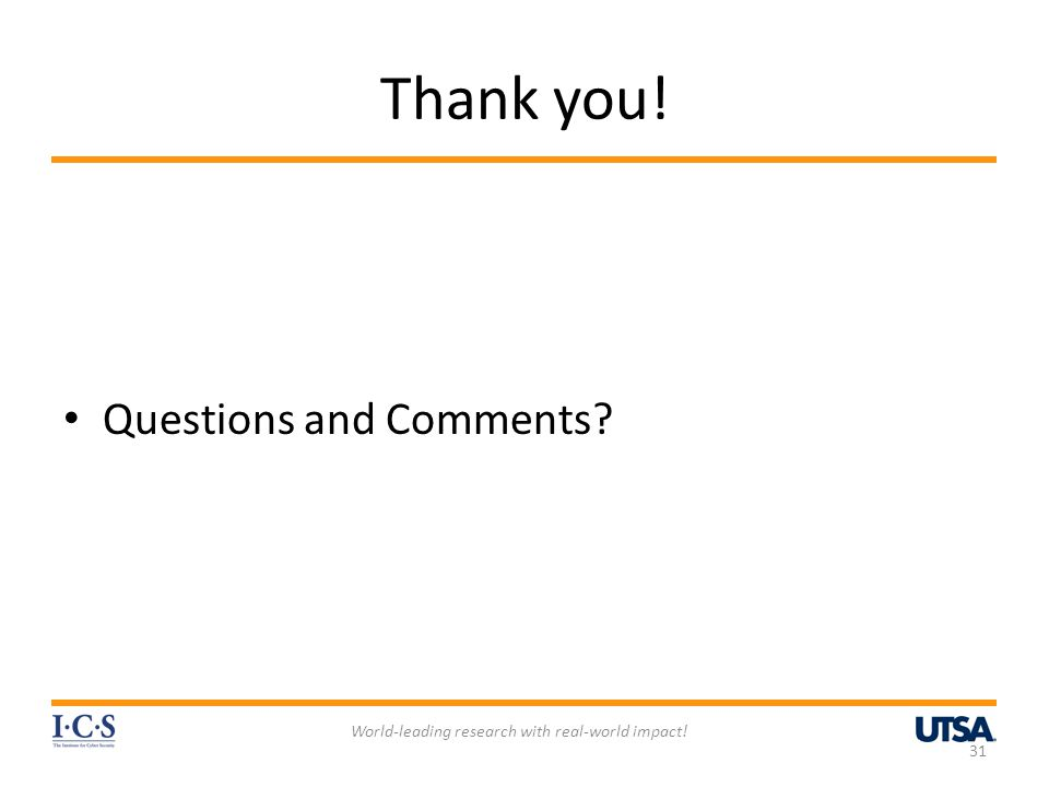 Thank you! Questions and Comments? 31 World-leading research with real-world impact!