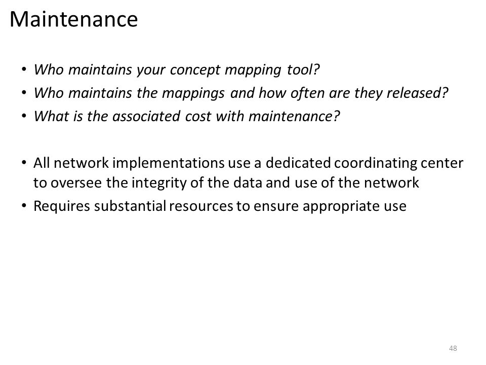 Who maintains your concept mapping tool? Who maintains the mappings and how often are they released? What is the associated cost with maintenance? All