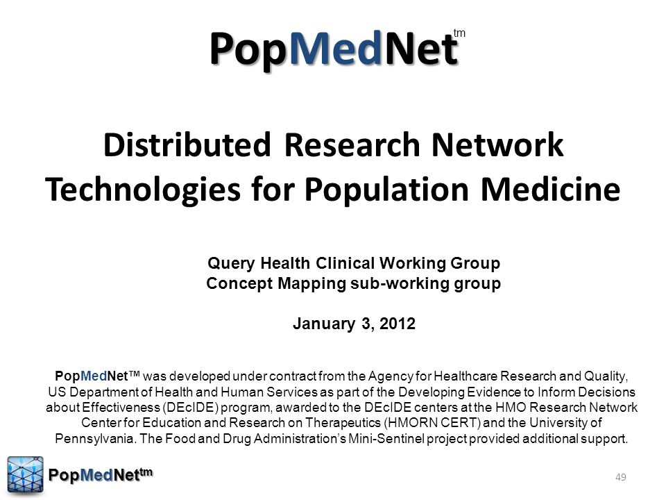 PopMedNet PopMedNet Distributed Research Network Technologies for Population Medicine 49 Query Health Clinical Working Group Concept Mapping sub-worki