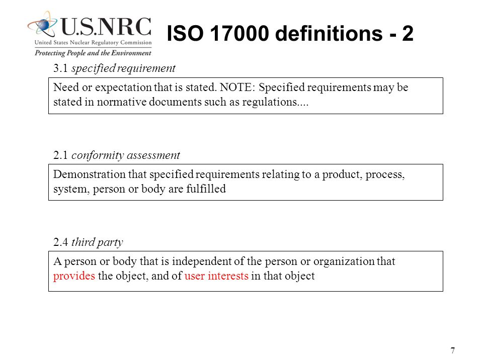 7 ISO 17000 definitions - 2 Need or expectation that is stated.