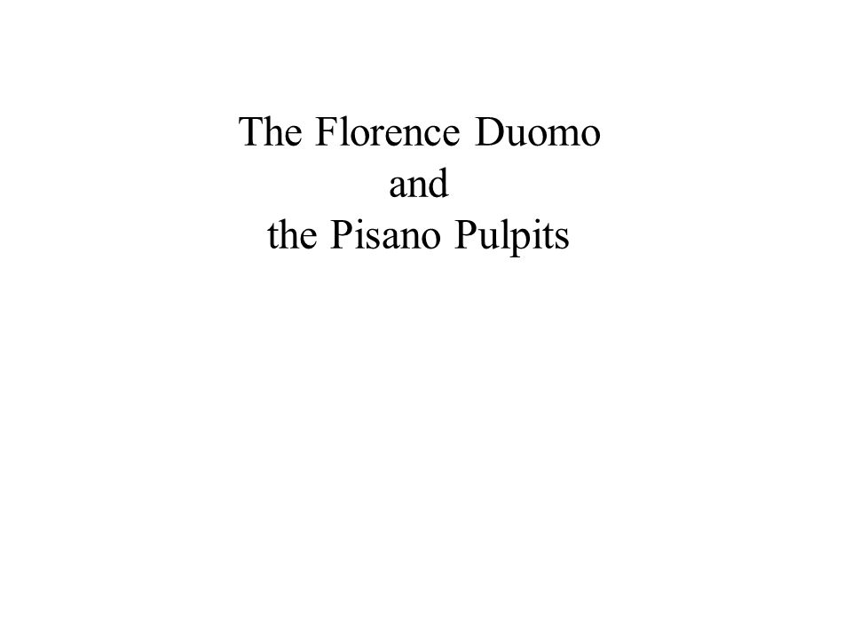 The Florence Duomo and the Pisano Pulpits