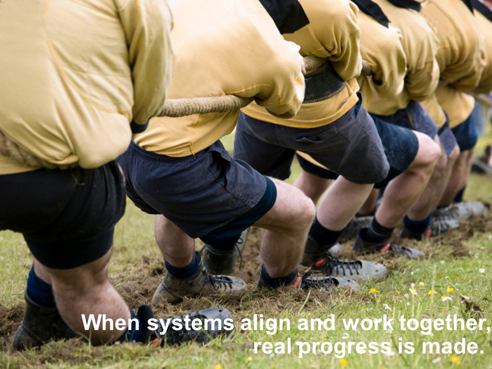 When systems align and work together, real progress is made.
