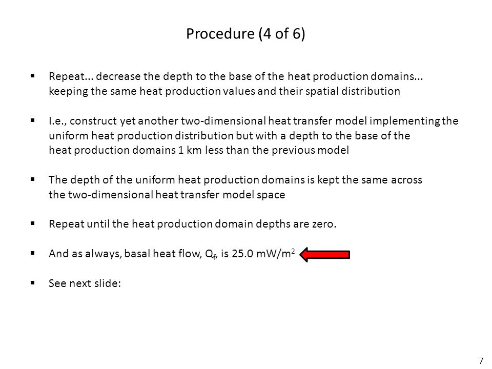 7 Procedure (4 of 6)  Repeat... decrease the depth to the base of the heat production domains...
