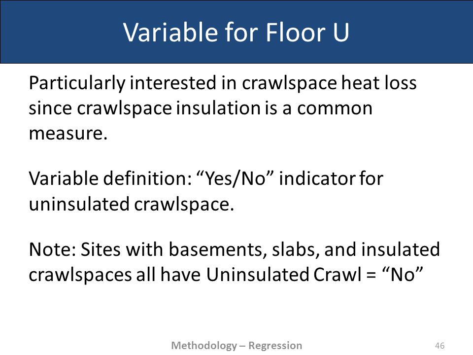 Variable for Floor U Particularly interested in crawlspace heat loss since crawlspace insulation is a common measure.
