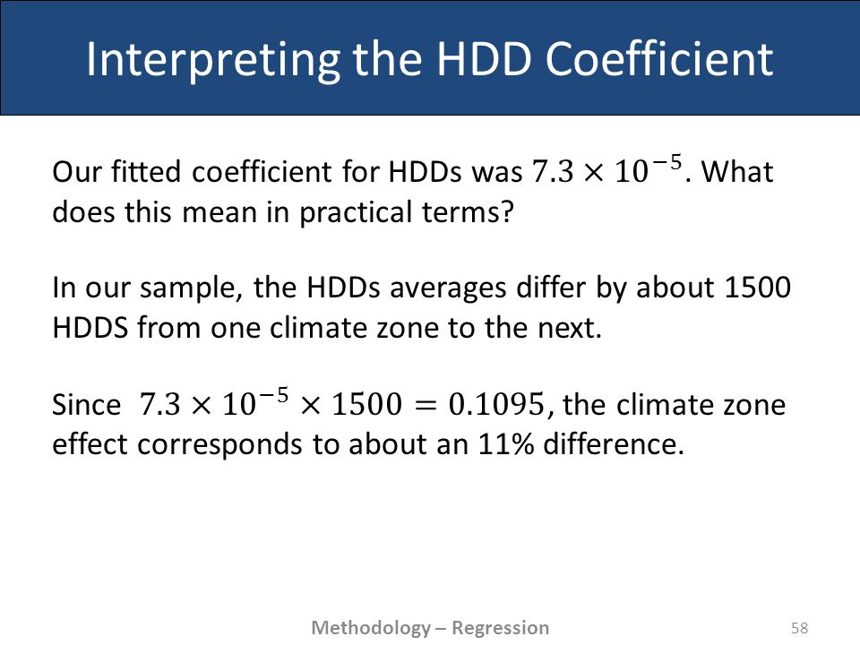 Interpreting the HDD Coefficient 58 Methodology – Regression