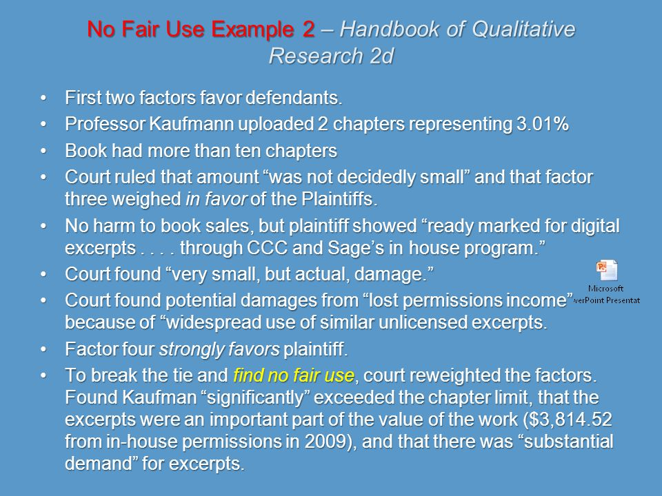 No Fair Use Example 2 – Handbook of Qualitative Research 2d First two factors favor defendants.First two factors favor defendants. Professor Kaufmann