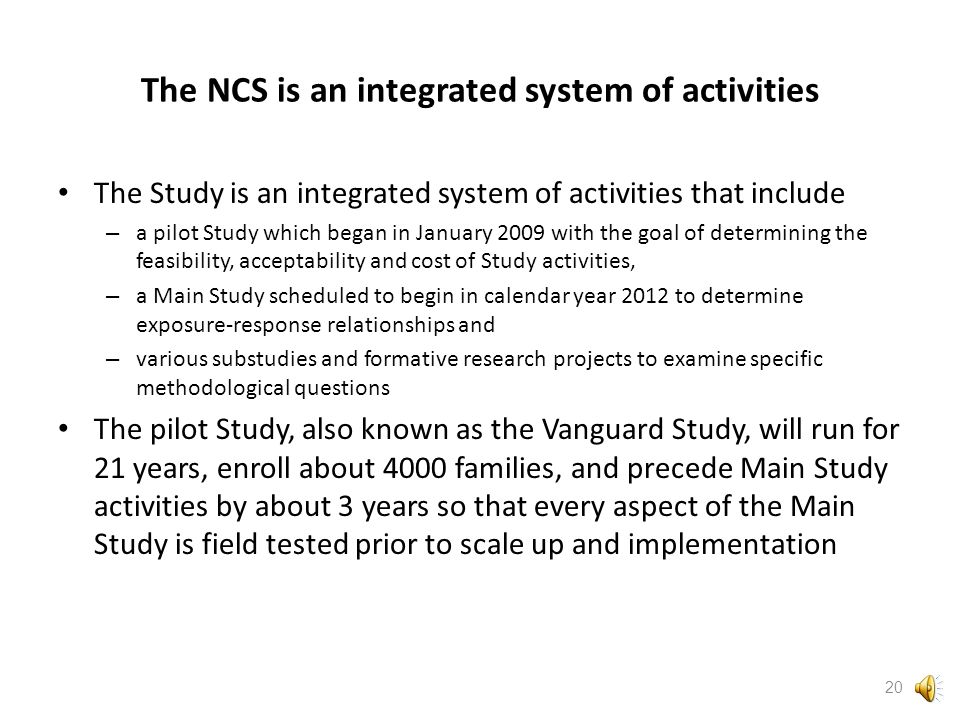 Overview of the National Children's Study (NCS) The NCS is mandated by the U.S.