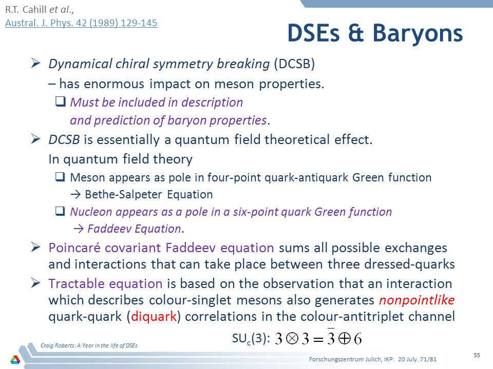 DSEs & Baryons  Dynamical chiral symmetry breaking (DCSB) – has enormous impact on meson properties.