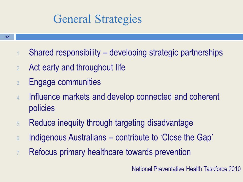 General Strategies 1. Shared responsibility – developing strategic partnerships 2.