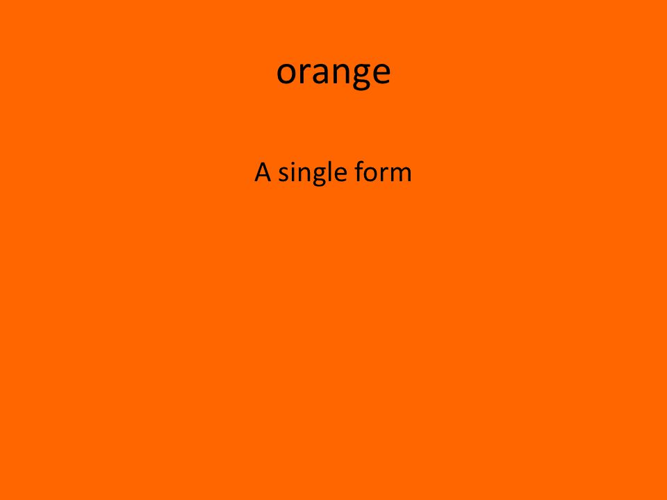 orange A single form