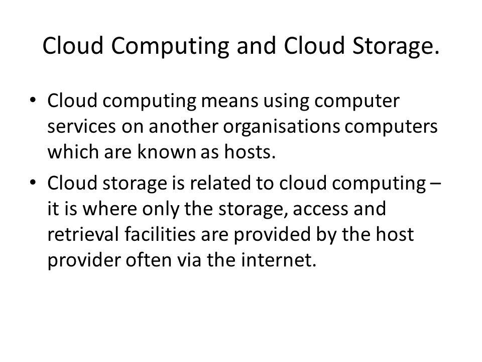 Cloud Computing and Cloud Storage.