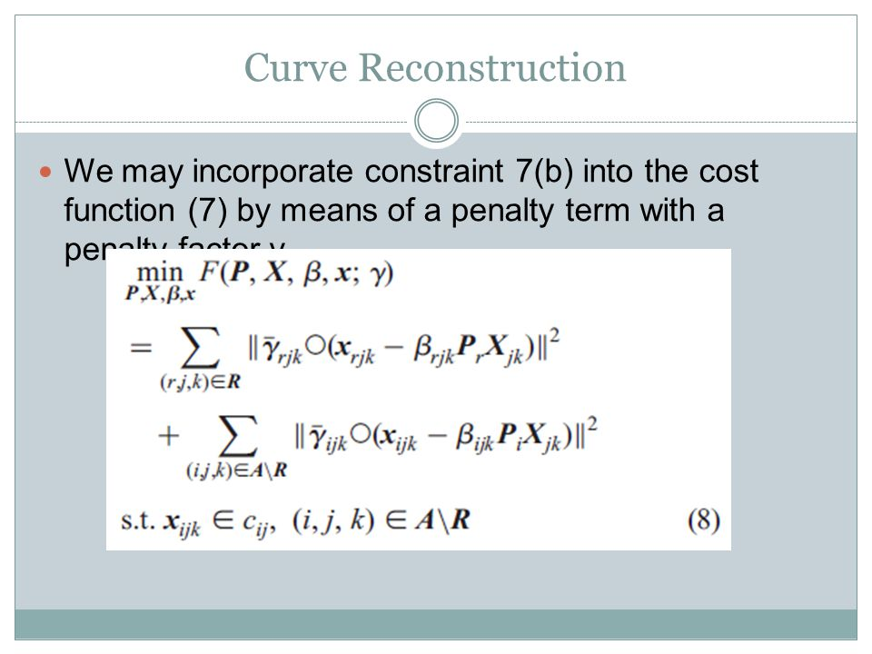 We may incorporate constraint 7(b) into the cost function (7) by means of a penalty term with a penalty factor γ.