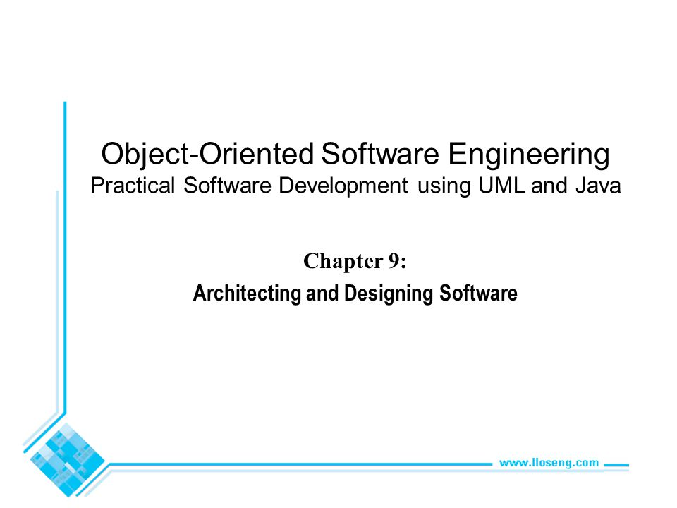 Object-Oriented Software Engineering Practical Software Development using UML and Java Chapter 9: Architecting and Designing Software