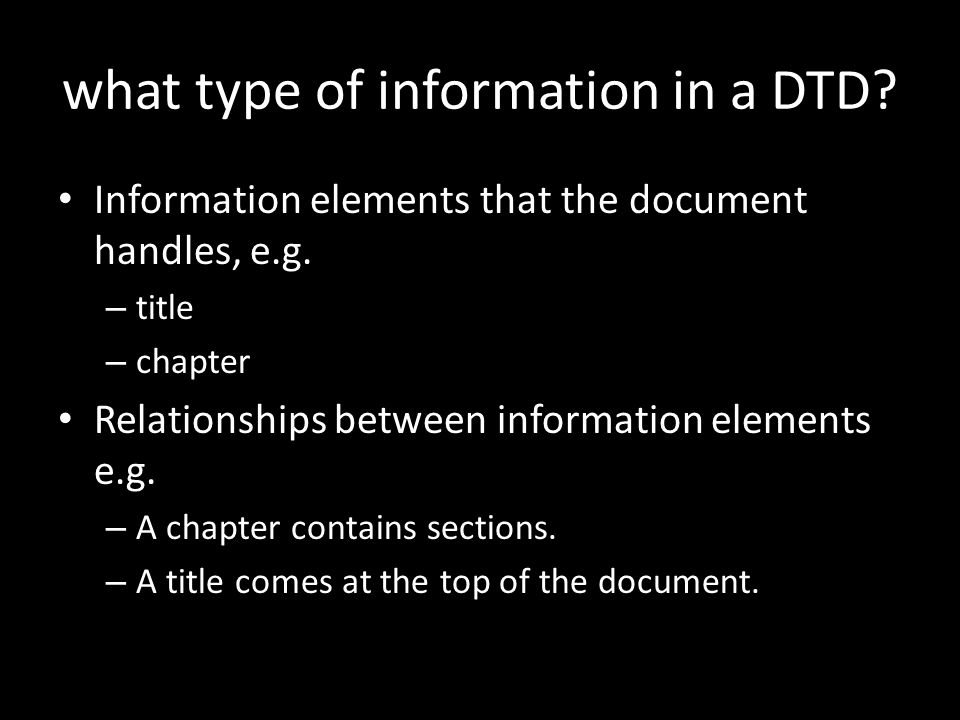 what type of information in a DTD. Information elements that the document handles, e.g.