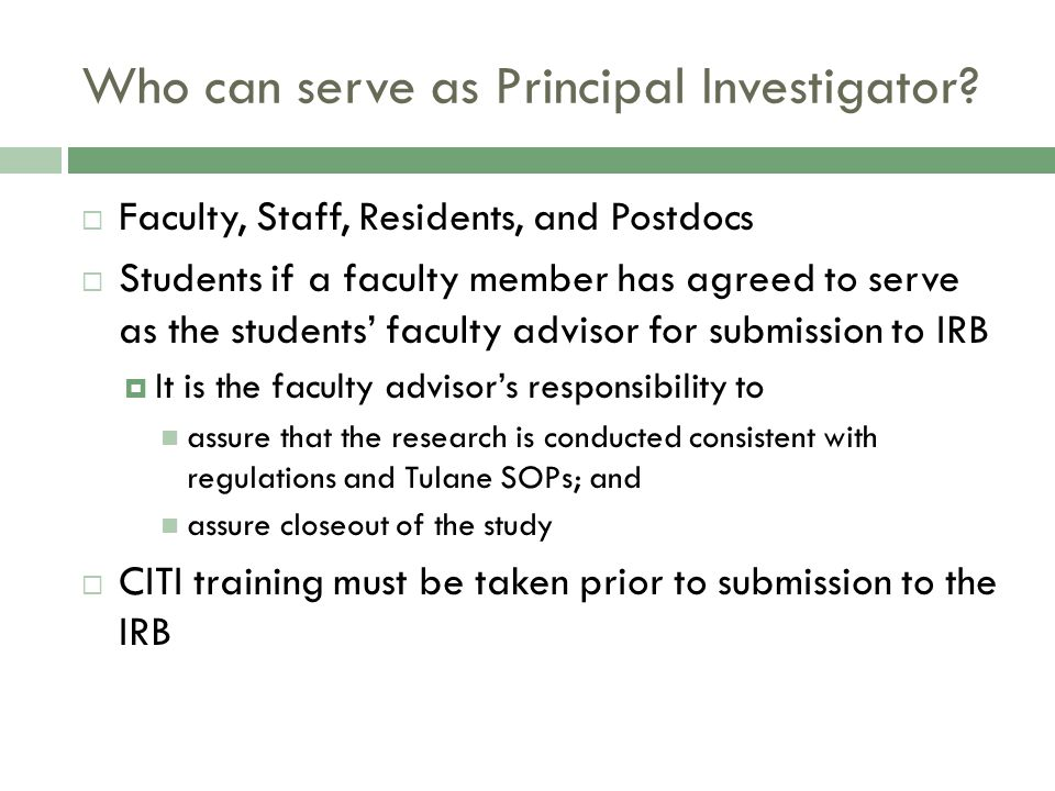 Who can serve as Principal Investigator.