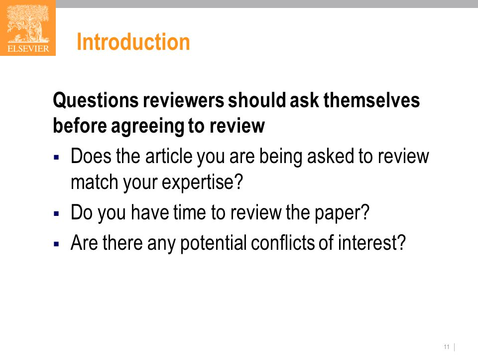 Introduction Questions reviewers should ask themselves before agreeing to review  Does the article you are being asked to review match your expertise.