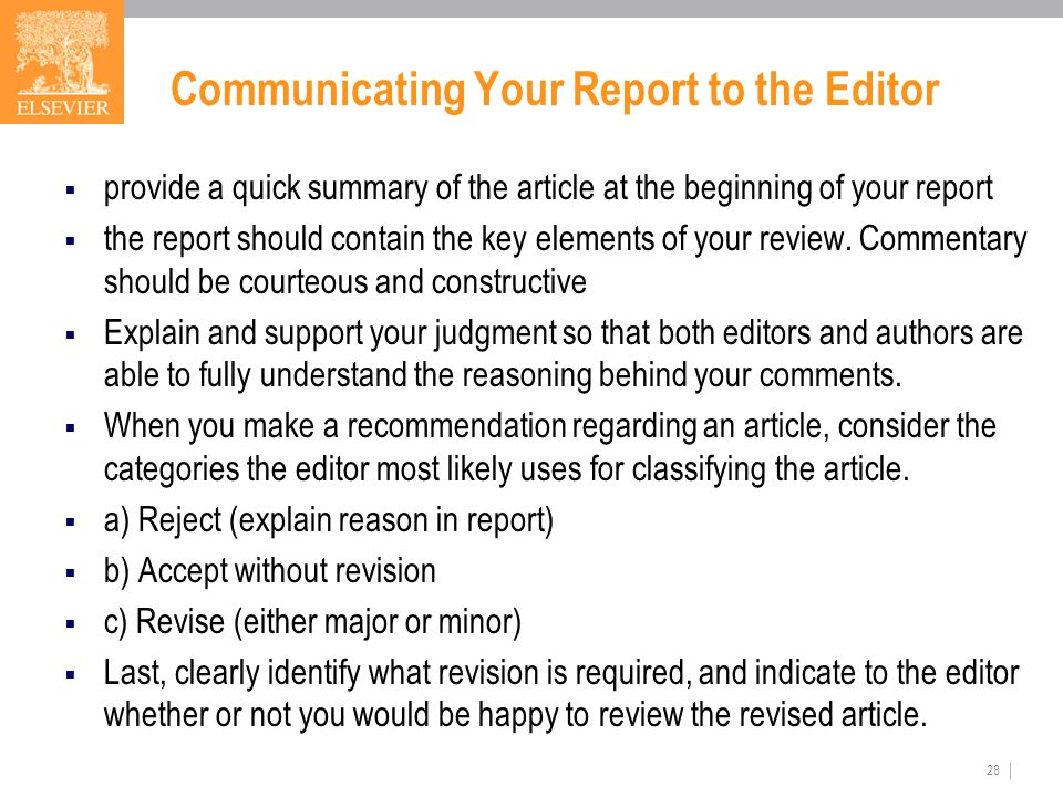 Communicating Your Report to the Editor  provide a quick summary of the article at the beginning of your report  the report should contain the key elements of your review.