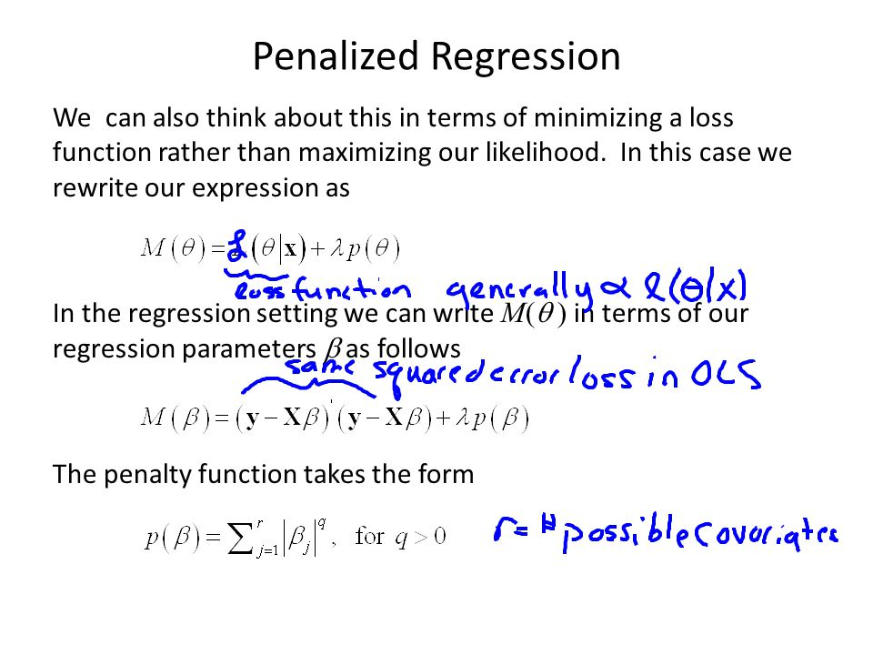 Penalized Regression We can also think about this in terms of minimizing a loss function rather than maximizing our likelihood. In this case we rewrit
