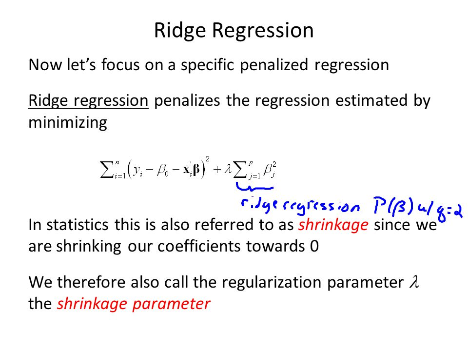 Ridge Regression Now let's focus on a specific penalized regression Ridge regression penalizes the regression estimated by minimizing In statistics th