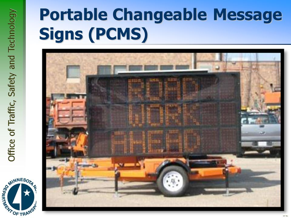 Office of Traffic, Safety and Technology Portable Changeable Message Signs (PCMS) 52