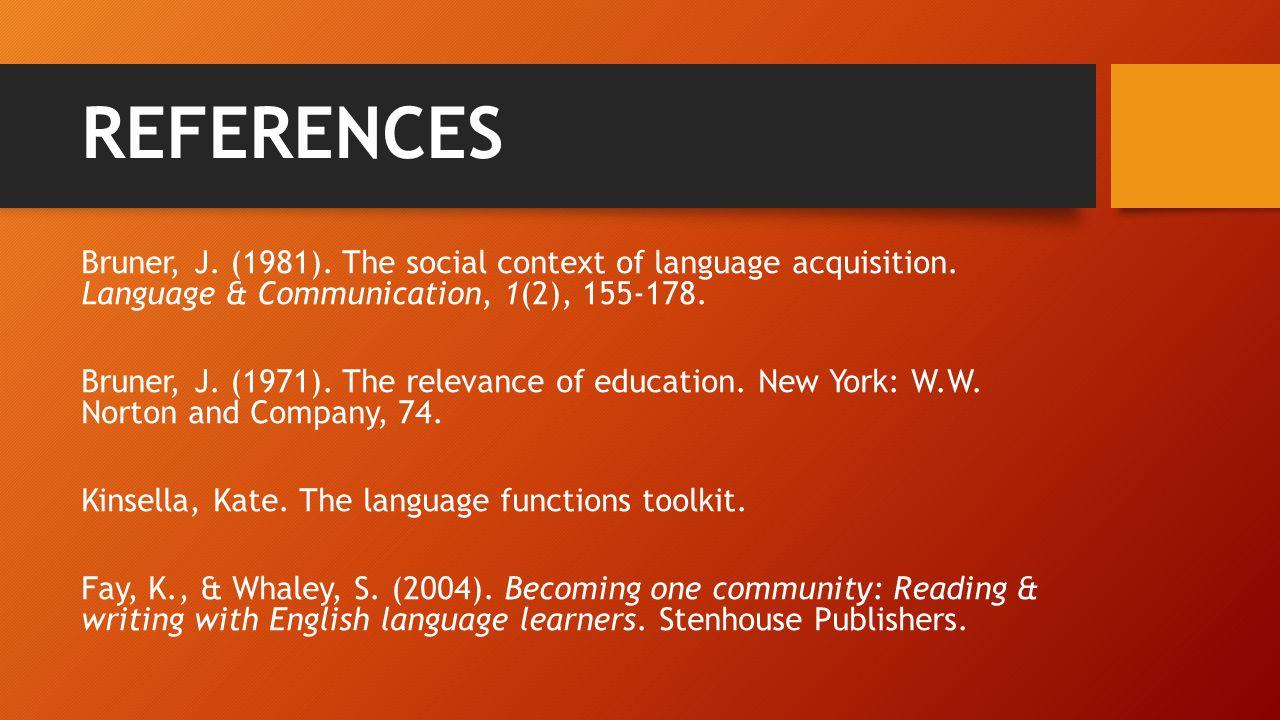 REFERENCES Bruner, J. (1981). The social context of language acquisition.