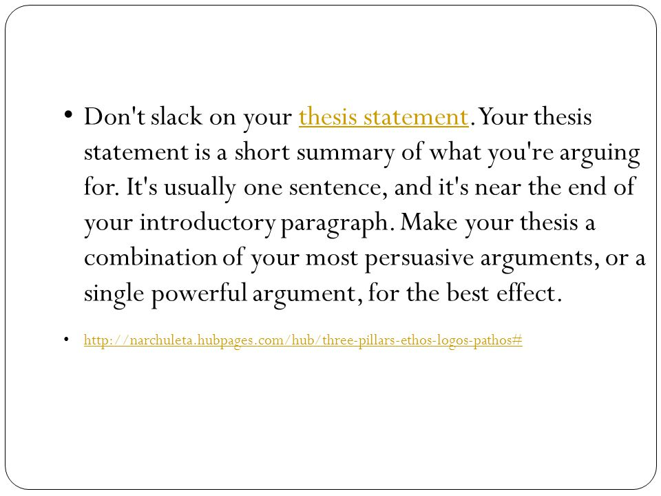 Don t slack on your thesis statement.