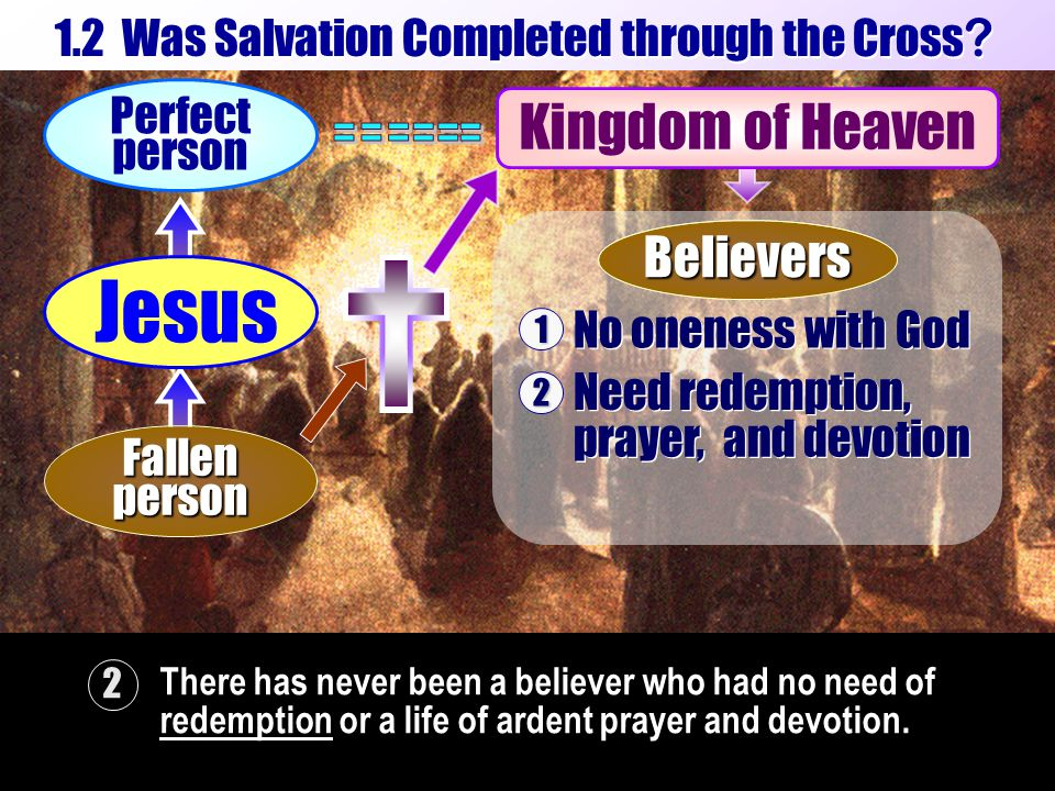 There has never been a believer who had no need of redemption or a life of ardent prayer and devotion.