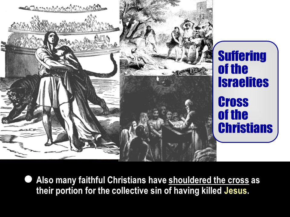 1.3 Jesus' Death on the Cross God's Will Not 1 2 3 Jesus Disciples Also many faithful Christians have shouldered the cross as their portion for the collective sin of having killed Jesus.