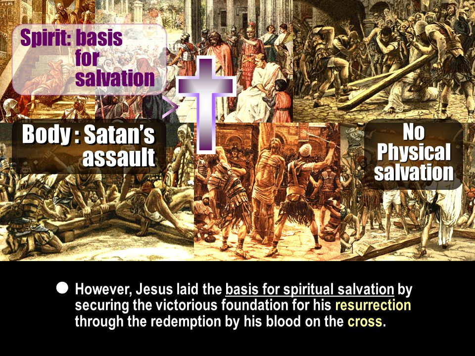 Spirit: basis for salvation However, Jesus laid the basis for spiritual salvation by securing the victorious foundation for his resurrection through the redemption by his blood on the cross.