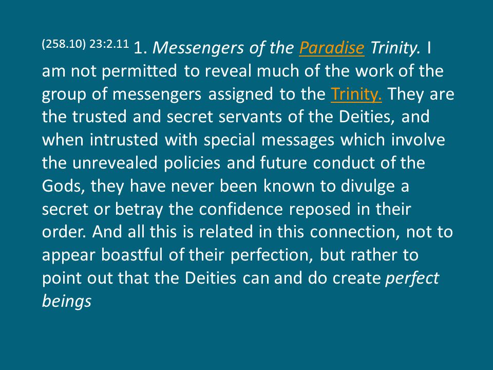 (258.10) 23:2.11 1. Messengers of the Paradise Trinity.
