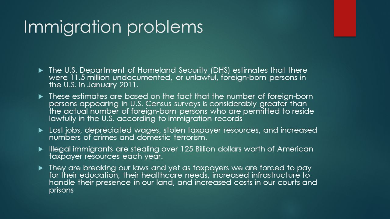 Immigration problems  The U.S.