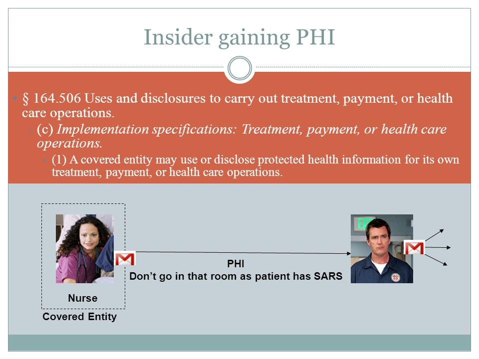 Insider gaining PHI § 164.506 Uses and disclosures to carry out treatment, payment, or health care operations.