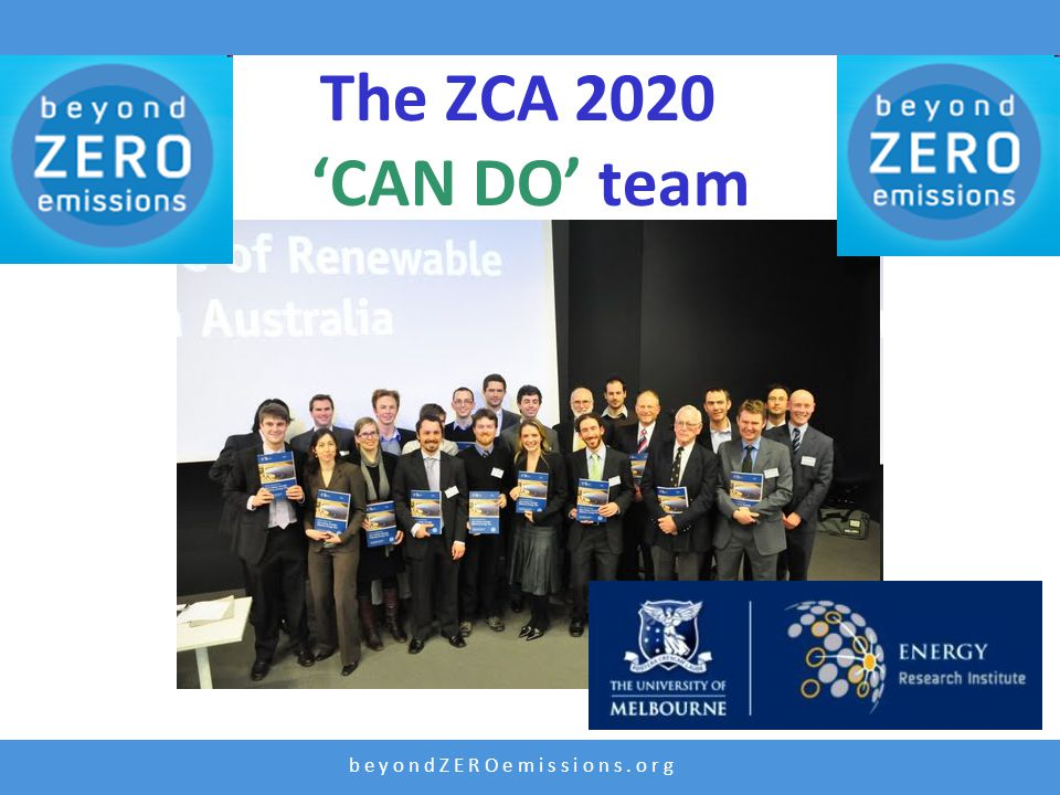 b e y o n d Z E R O e m i s s i o n s. o r g The ZCA 2020 'CAN DO' team