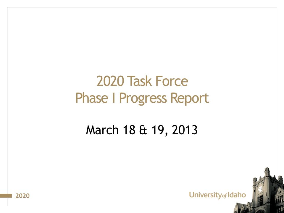 2020 2020 Task Force Phase I Progress Report March 18 & 19, 2013
