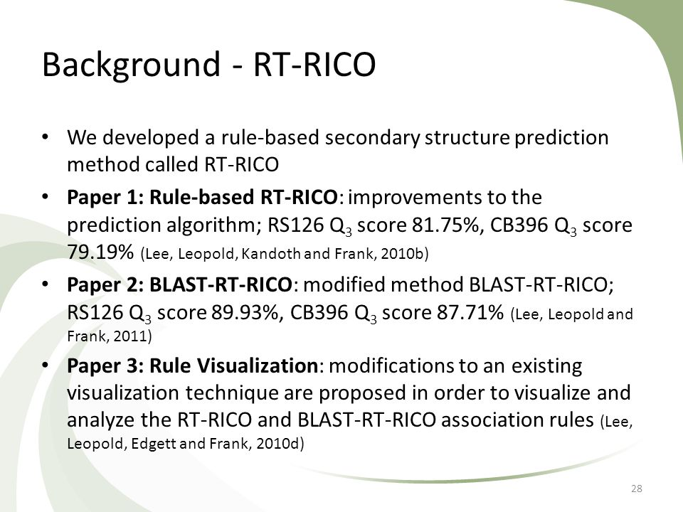 Background - RT-RICO We developed a rule-based secondary structure prediction method called RT-RICO Paper 1: Rule-based RT-RICO: improvements to the p