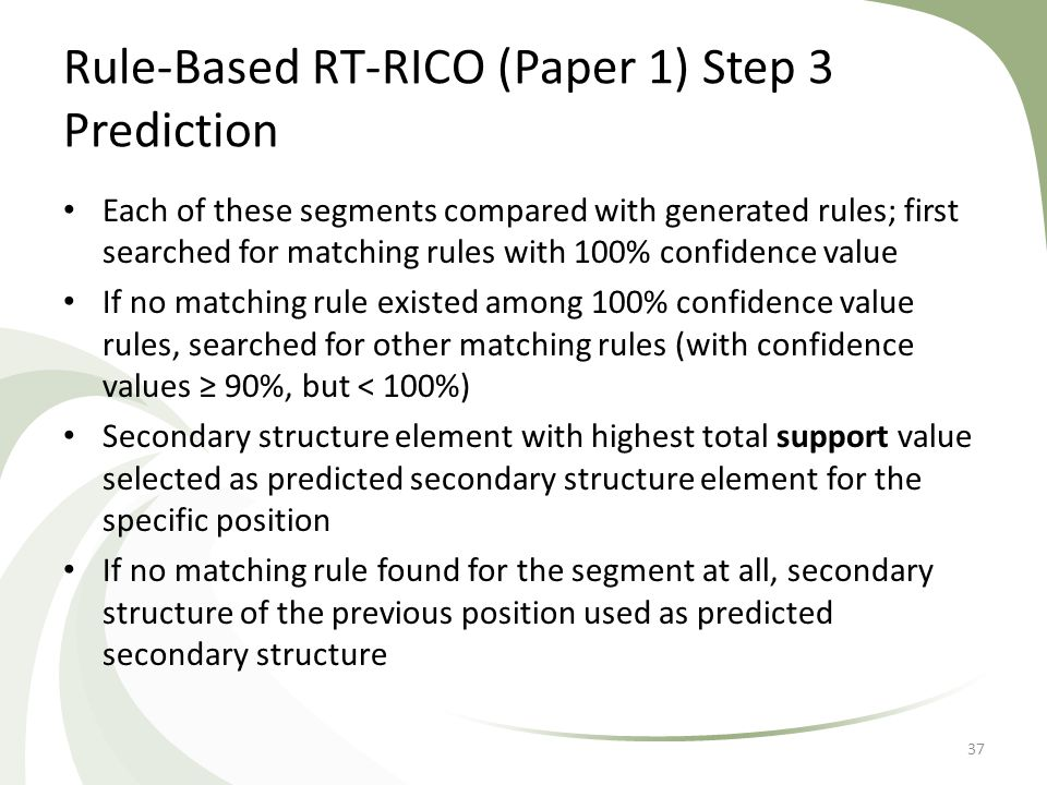 Rule-Based RT-RICO (Paper 1) Step 3 Prediction Each of these segments compared with generated rules; first searched for matching rules with 100% confi