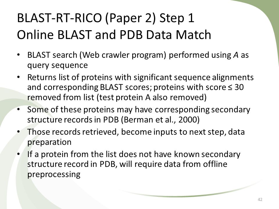 BLAST-RT-RICO (Paper 2) Step 1 Online BLAST and PDB Data Match BLAST search (Web crawler program) performed using A as query sequence Returns list of