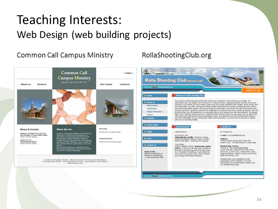 Teaching Interests: Web Design (web building projects) 84 Common Call Campus MinistryRollaShootingClub.org