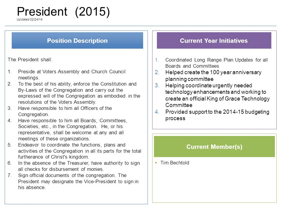 The President shall: 1.Preside at Voters Assembly and Church Council meetings.