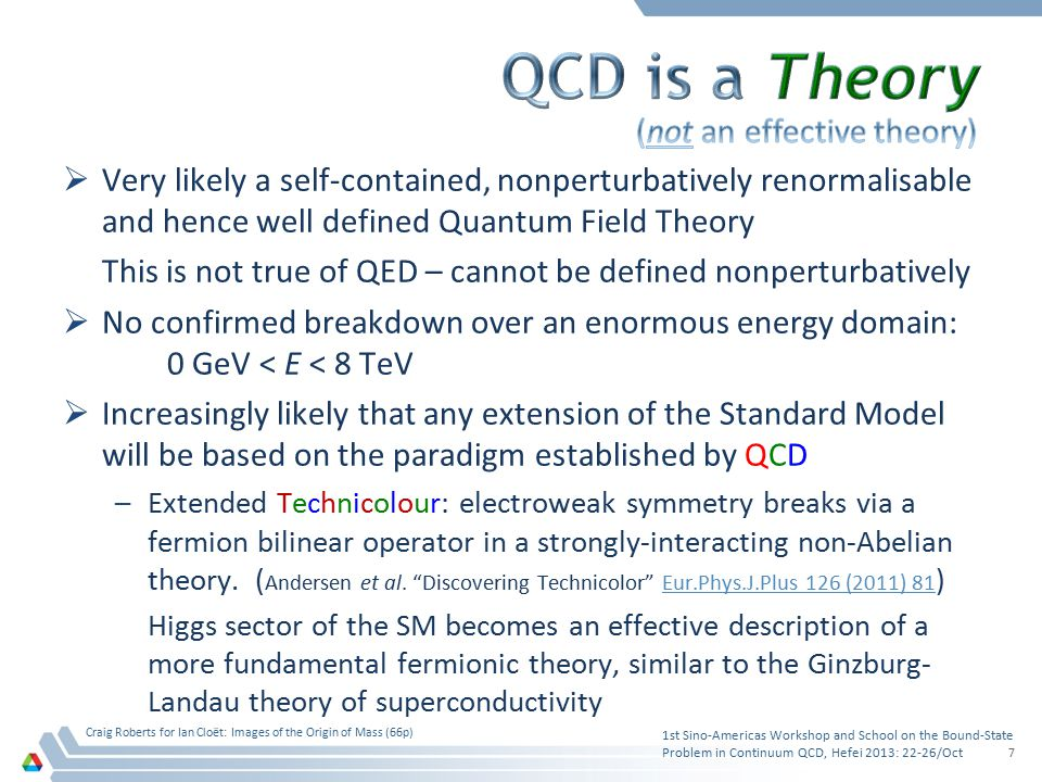  Very likely a self-contained, nonperturbatively renormalisable and hence well defined Quantum Field Theory This is not true of QED – cannot be defin