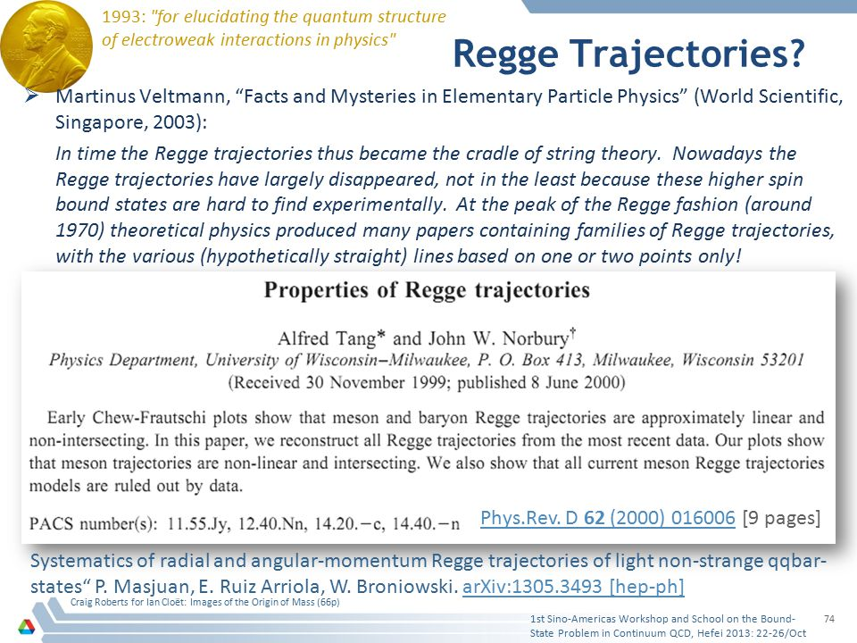 "Regge Trajectories?  Martinus Veltmann, ""Facts and Mysteries in Elementary Particle Physics"" (World Scientific, Singapore, 2003): In time the Regge t"