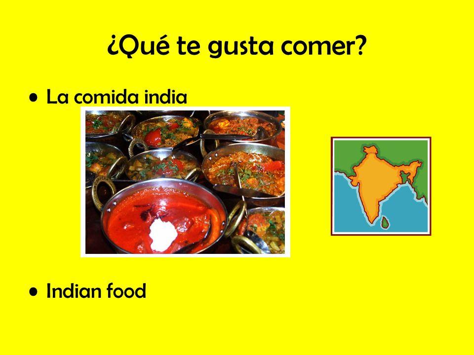 ¿Qué te gusta comer? La comida india Indian food
